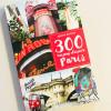 300 raisons d'aimer Paris !